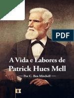 A Vida e os Labores de Patrick Hues Mell, por C. Ben Mitchell.pdf
