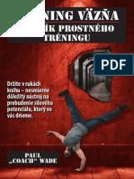 "Tréning väzňa Denník_PAUL ""COACH"" WADE"