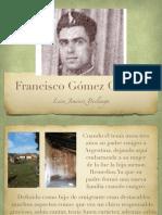 Biografia de Francisco Gómez Cañete. Por Leire Giménez