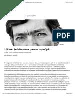 Último telefonema para o cronópio | piauí_95 [revista piauí] pra quem tem um clique a mais