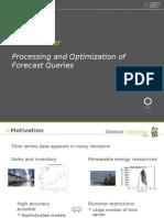 Optimization of Forecast Queries