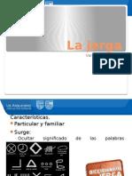La Jerga, Ortografía y Leyes de Concordancia.