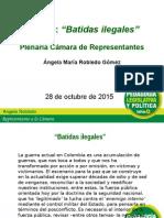 Debate Batidas Ilegales. Por Ángela María Robledo