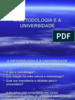 A METODOLOGIA E A UNIVERSIDADE AULA.ppt