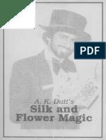 A .K. Dutt - Silk and Flower Magic