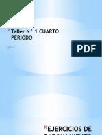 Taller N° 1 CUARTO PERIODO