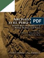 ArchaeologyatElPeru Waka AncientMayaPerformancesofRitualMemoryandPower Navarro FarrandRich Eds