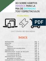 ESTUDIO SOBRE HÁBITOS E-COMMERCE PARA LA  COMPRA DE ENTRADAS DE EVENTOS Y ESPECTÁCULOS. · Prueba Piloto ·