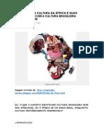 A História e a Cultura Da África e Suas Implicações Com a Cultura Brasileira Na