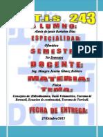 Conceptos de: Hidrodinamica, Gasto Volumetrico, Teorema de Bernuoli, Ecuacion de continuedad, Teorema de Torriceli.