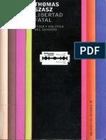 04.- Szasz, Thomas. Libertad Fatal. Ética y política del suicidio. Paidós. 2002. 296p.pdf