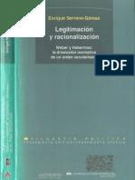 Legitimación y y Racionalización Weber y Habermas La Dimensión Normativa de Un Orden Secularizado_Enrique Serrano Gomez