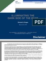 Illuminating the Dark Side of the Bank
