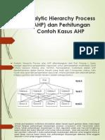 Analytic Hierarchy Process (AHP) Dan Perhitungan (1)