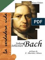 EIDAM, K. - La Verdadera Vida de Johann Sebastian Bach