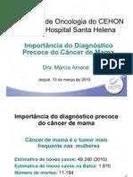 VI- Diagnóstico precoce do Câncer da Mama // Dra. Márcia Amaral