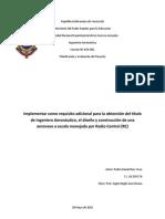Implementar como requisito adicional para la obtención del título de Ingeniero Aeronáutico, el diseño y construcción de una aeronave a escala manejada por Radio Control (RC)