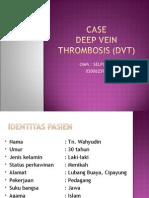 143521927 Ppt Case Dvt Selpi