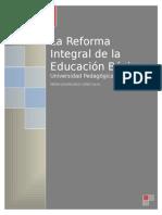 La Reforma Integral de La Educación Básica