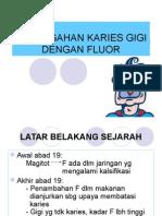 Pencegahan Karies Dg Fluor