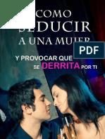 Como SEDUCIR a Una Mujer – Y Provocar Que Se DERRITA Por Tí (Spanish Edition)