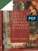 Thomas E Woods Jr - Como a Igreja Católica Construiu Civilização Ocidental(Cut)