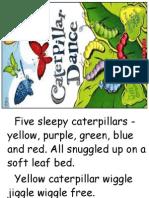 Caterpillar Dance