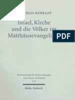 Matthias Konradt Israel, Kirche und die Völker im Matthäusevangelium Wissenschaftliche Untersuchungen zum Neuen Testament 215 2007.pdf