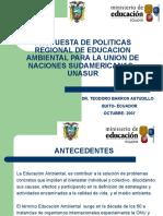 Lectura 2.Ecuador Propuesta de Politica Regional de Educacion Ambiental Unasur