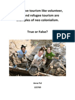 Alternative tourism like volunteer, slum and refugee tourism are examples of neo colonialism