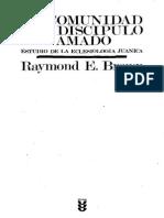 BROWN, R. - La Comunidad Del Discípulo Amado. Estudio de La Eclesiología Joánica, 2a. Ed., Sígueme, Salamanca 1987