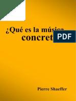 SCHAEFFER, P. - Qué es la música concreta.pdf