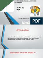 Os Media , Alexandrina Andrade