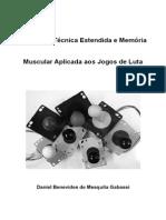 Tratado de Técnica Estendida e Memória Muscular Aplicada Aos Jogos de Luta