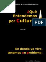Qué entendemos por Cultura (1/4)