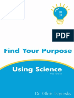 Gleb Tsipursky. Find Your Purpose Using Science, Free Version (Westerville, OH, Intentional Insights, 2015)