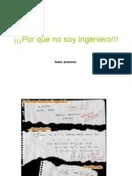 Porque No Soy Ingeniero!!!!