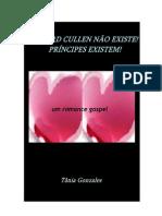 Livro Edward Cullen não existe! Príncipes existem! um romance gospel
