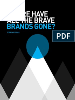 Where Have All the Brave Brands Gone?   by Kim Douglas, Vice President and Managing Director, Southeast Asia