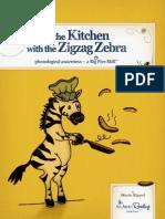 In the Kitchen With Zigzag Zebra
