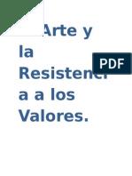 El Arte y La Resistencia a Los Valores