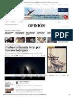 Una Bestia Llamada Perú, Por Gustavo Rodríguez _ Rincón Del Autor _ Opinión _ El Comercio Peru