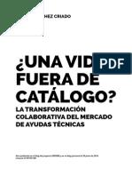¿Una vida fuera de catálogo? La transformación colaborativa del mercado de ayudas técnicas / Tomás Sánchez Criado