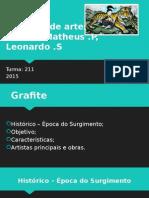 Trabalho de Artes - Matheus P e Leonardo S - Grafite