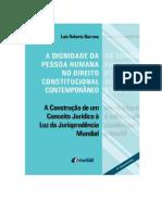 A Dignidade Da Pessoa Humana No Direito Constitucional Contemporâneo - A Construção de Um Conceito Jurídico à Luz Da Jur