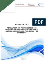 Instructivo N° 4 Formulación Del Presupuesto De Los Entes Descentralizados Funcionalmente, Sin Fines Empresariales, Financieros Y No Financieros..pdf