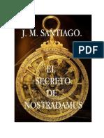 Santiago J M - El Secreto de Nostradamus