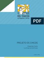 Projeto Os Chicos - Presentation