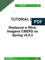 Tutorial 02 - Restaurar e Filtrar Imagens CBERS No Spring