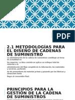 2.1 METODOS PARA DISEÑO DE CADENA DE SUMINISTRO